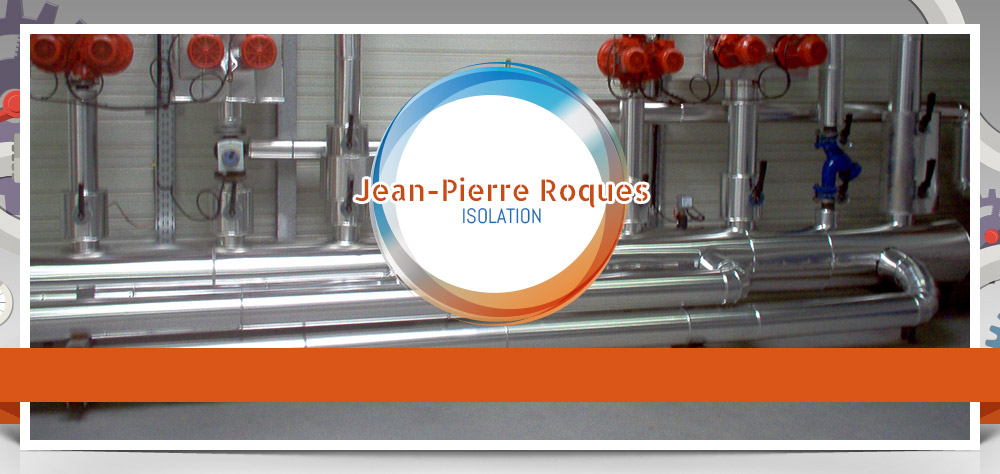 Conseiller JEAN PIERRE ROQUES ISOLATION - Travaux d'isolation